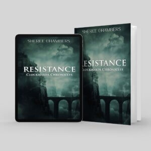 Resistance by Sheree Chambers, Clockmaker Chronicles